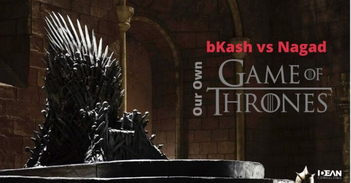 BKASH VS NAGAD: OUR OWN 'GAME OF THRONES'